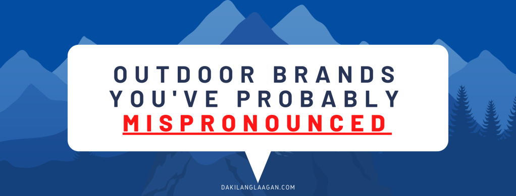 Outdoor Brand you've probably Mispronounced